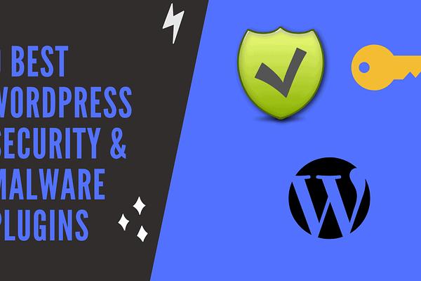 9 Best WordPress Security & Malware Plugins
